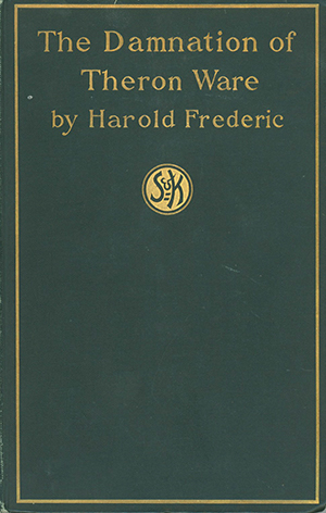 The Damnation of Theron Ware. HAROLD FREDERIC.