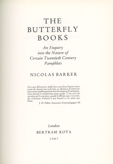 The Butterfly Books: An Enquiry into the Nature of Certain Twentieth Century Pamphlets. NICOLAS BARKER.