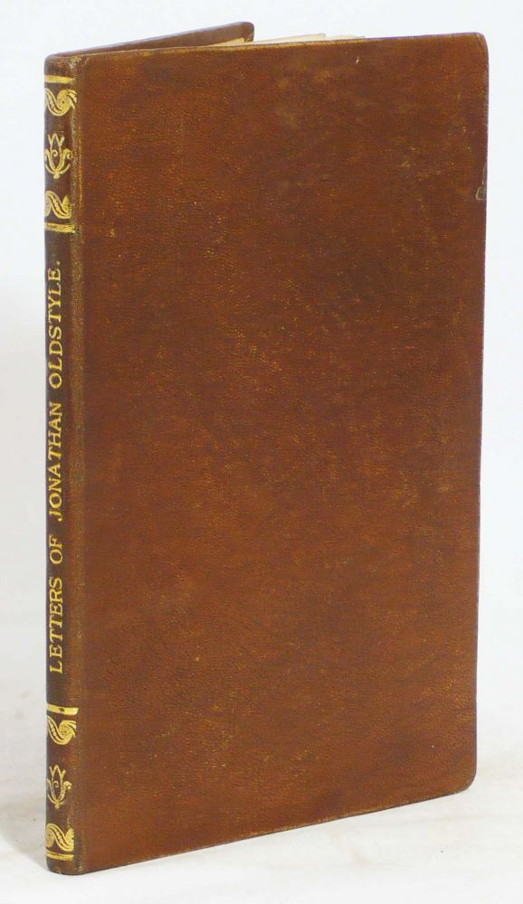 Letters of Jonathan Oldstyle, Gent. By the Author of the Sketch Book. With a Biographical Notice. WASHINGTON IRVING.