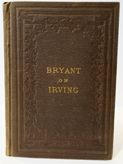 A Discourse on the Life, Character and Genius of Washington Irving . . .]. WILLIAM CULLEN BRYANT.