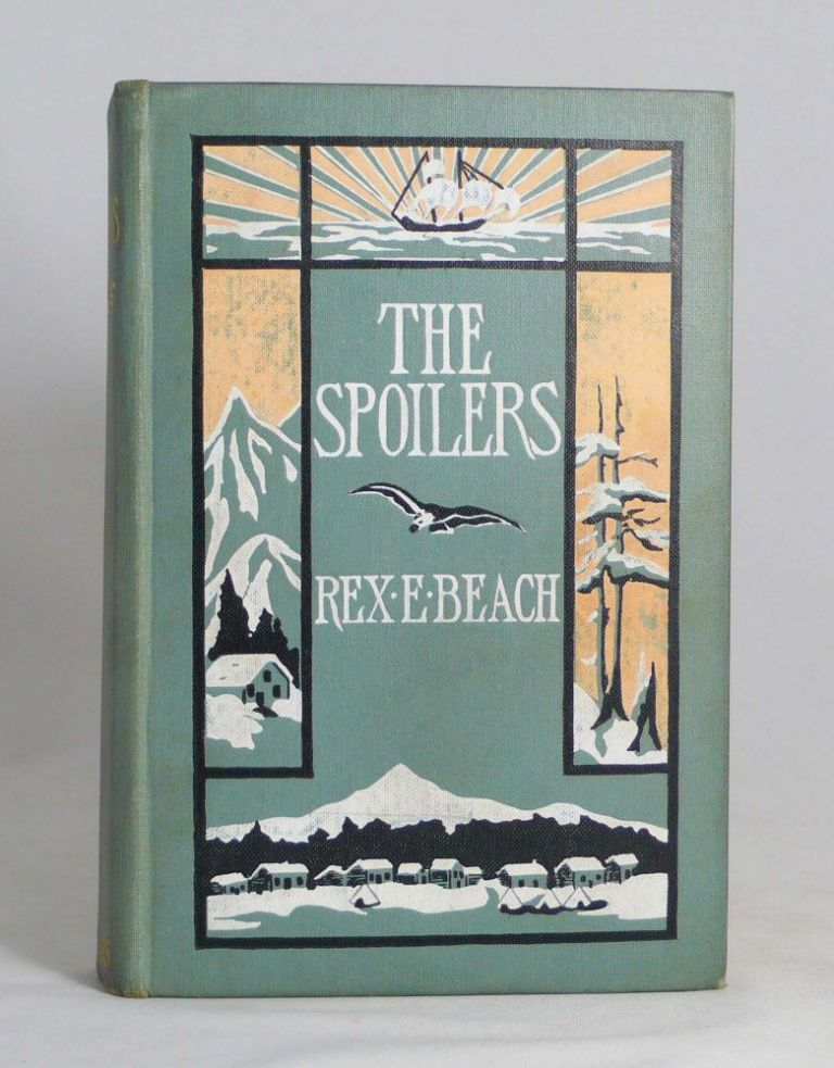 The Spoilers . . . Illustrated by Clarence F. Underwood. REX ELLINGWOOD BEACH.