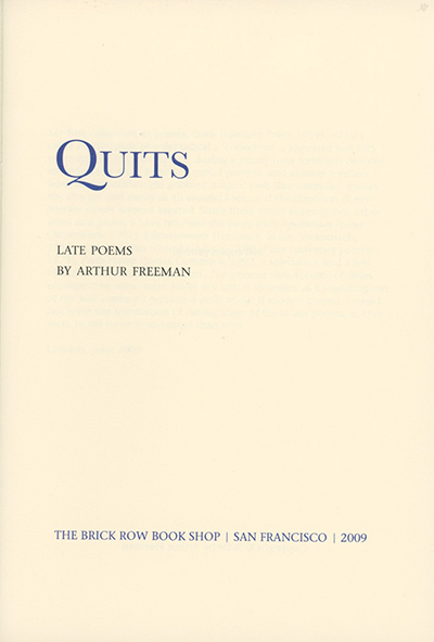 Quits: Late Poems. ARTHUR FREEMAN.