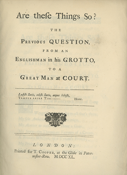 Are These Things So? The Previous Question, from an Englishman in his Grotto, to a Great Man at Court. JAMES MILLER.
