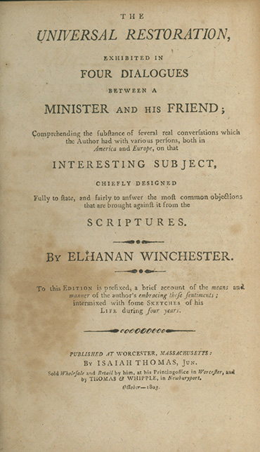 The Universal Restoration, Exhibited between a Minister and His Friend. ELHANAN WINCHESTER.
