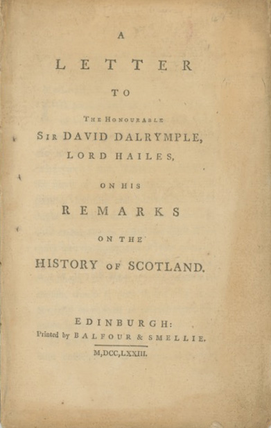 A Letter to the Honourable Sir David Dalrymple, Lord Hailes, on his Remarks on the History of Scotland. SCOTTISH LITERATURE, Patrick Murray.