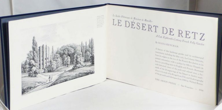 Le Desert de Retz: Le Jardin Pitoresque de Monsieur de Monville; A Late Eighteenth-Century French Folly Garden. DIANA KETCHAM.