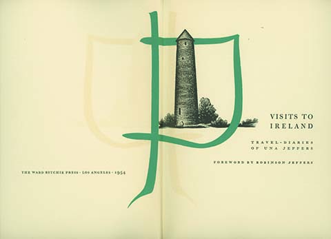 Visits to Ireland: Travel-Diaries of . . . Foreword by Robinson Jeffers. WOMEN TRAVELERS, Una Jeffers.