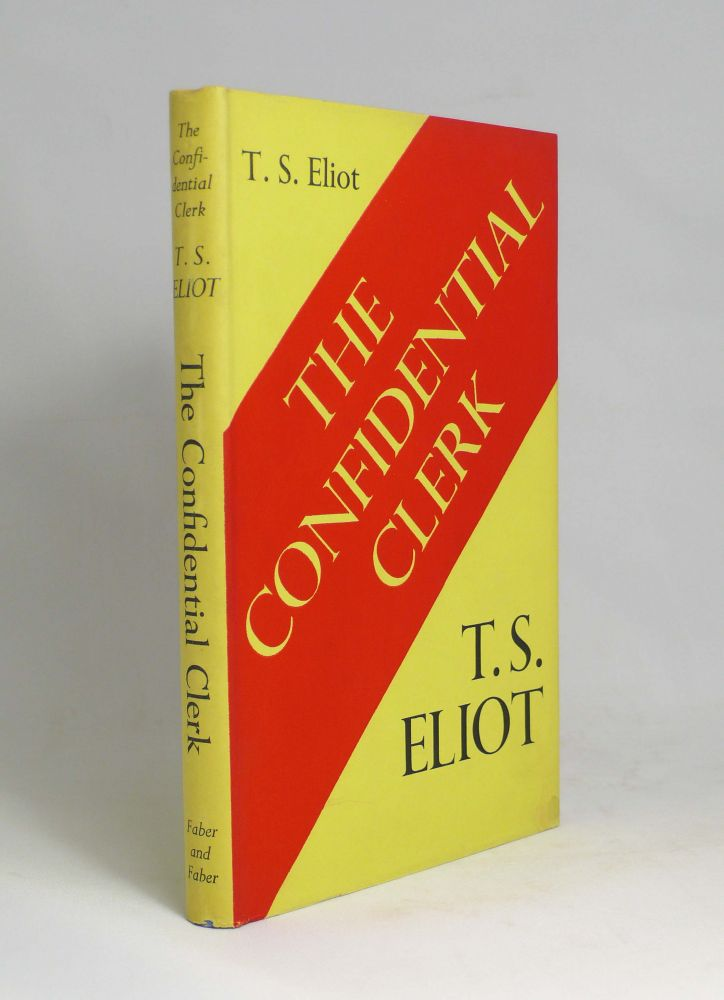 The Confidential Clerk. A Play. THOMAS STEARNS ELIOT.