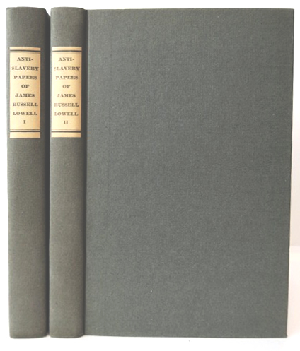 The Anti-Slavery Papers of . . JAMES RUSSELL LOWELL.