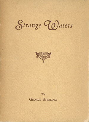 Strange Waters. GEORGE STERLING.