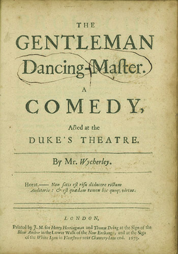 The Gentleman Dancing-Master. A Comedy, Acted at the Duke's Theatre. WILLIAM WYCHERLEY.