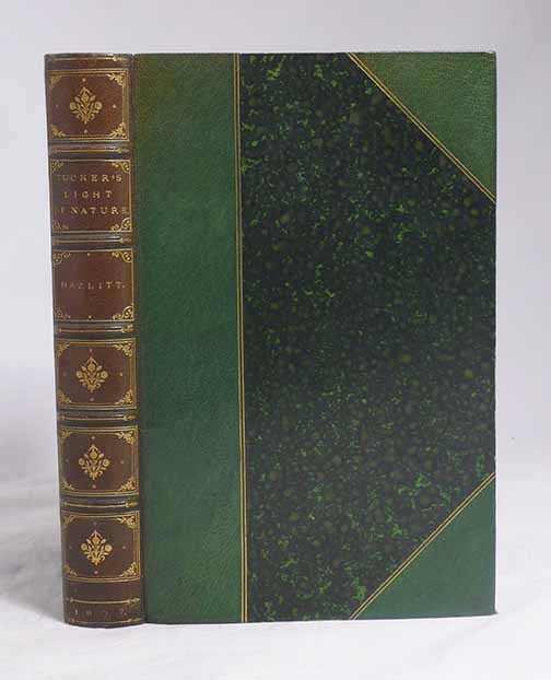 An Abridgment of the Light of Nature Pursued, by Abraham Tucker. Originally Published, in Seven Volumes, Under the Name of Edward Search, Esq. WILLIAM HAZLITT.