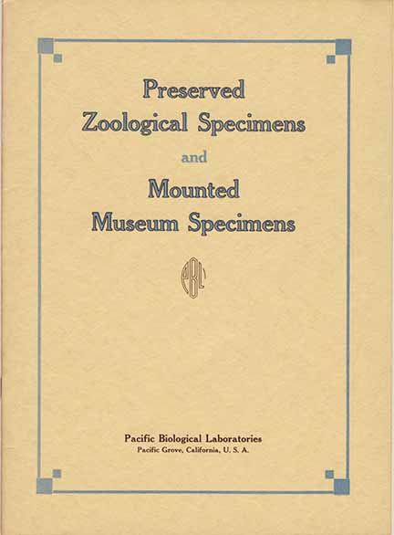"""Pacific Biological Laboratories Catalog, Comprising the Complete """"Mounted Museum Specimens"""" Section, and the first part of the """"Preserved Zoological Specimens"""" Section. EDWARD RICKETTS."""