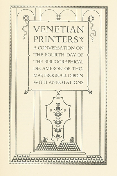 Venetian Printers: A Conversation on the Fourth Day of the Bibliographical Decameron of Thomas Frognall Dibdin, with Annotations. THOMAS FROGNALL DIBDIN.