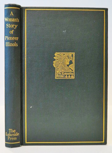 A Woman's Story of Pioneer Illinois . . . Edited by Milo Milton Quaife. CHRISTIANA HOLMES TILLSON.