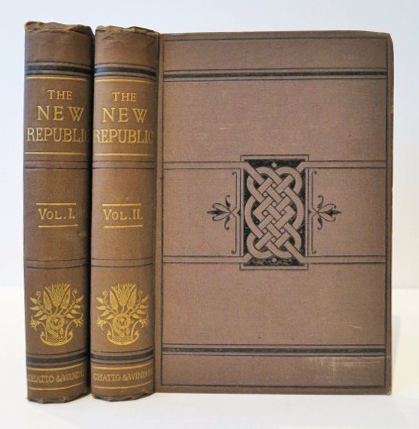 The New Republic; or, Culture, Faith, and Philosophy in an English Country House. WILLIAM HURRELL MALLOCK.