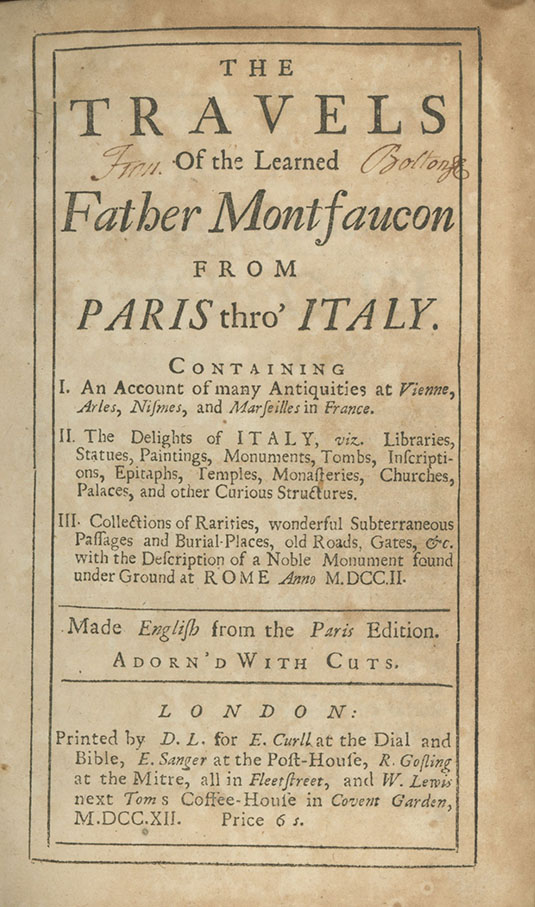 The Travels of the Learned Father Montfaucon from Paris thro' Italy. TRAVEL, VOYAGES.