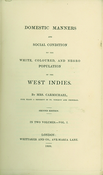 Domestic Manners and Social Condition of the White, Coloured, and Negro Population of the West Indies. ALISON CHARLES CARMICHAEL.