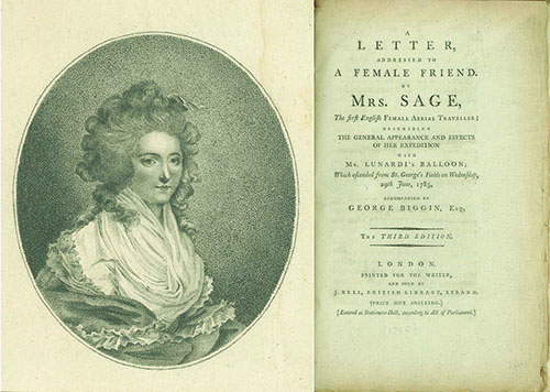 A Letter, Addressed to a Female Friend by Mrs. Sage, the First English Female Aerial Traveller; Describing the General Appearance and Effects of her Expedition with Mr. Lunardi's Balloon; Which Ascended from St. George's Fields on Wednesday, 29th June, 1785, Accompanied by George Biggin, Esq. LAETITIA ANN SAGE.