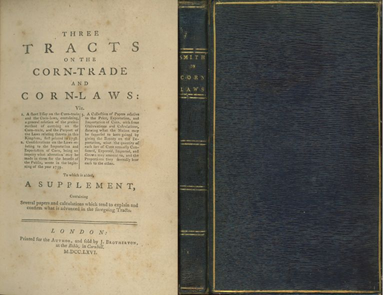 Three Tracts on the Corn-Trade and Corn-Laws . . . To Which is Added, A Supplement, Containing Several Papers and Calculations which Tend to Explain and Confirm what is Advanced in the Foregoing Tracts. [Bound with:] Observations and Examples to Assist Magistrates in Setting the Assize of Bread made of Wheat . . ECONOMICS, Charles Smith.
