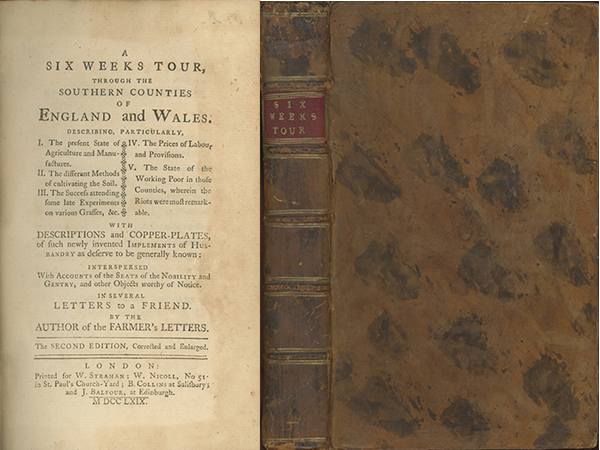 A Six Weeks Tour Through the South Counties of England and Wales. Describing, Particularly . . . The Present State of Agriculture and Manufactures . . . The Prices of Labour and Provisions . . . The State of the Working Poor in Those Counties, wherein the Riots were Most Remarkable. ARTHUR YOUNG.