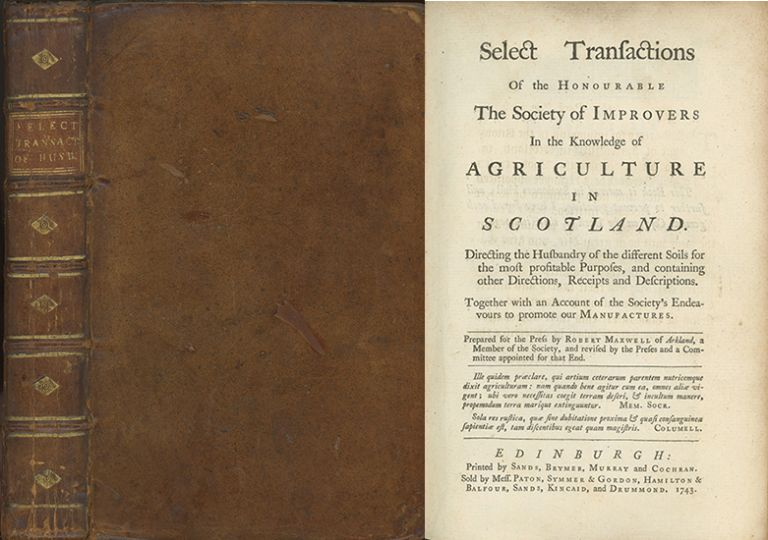 Select Transactions of the Honourable the Society of Improvers in the Knowledge of Agriculture in Scotland. ROBERT MAXWELL.