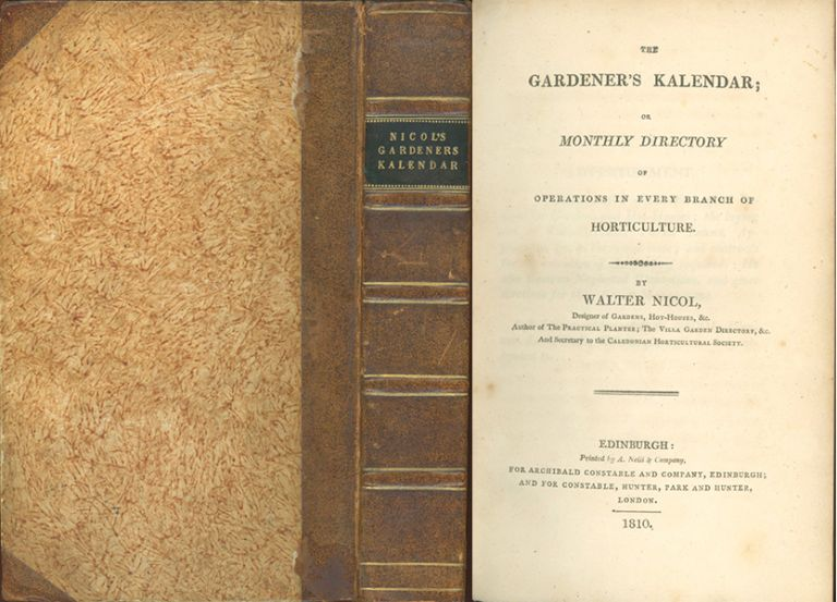 The Gardener's Kalendar; or Monthly Directory of Operations in Every Branch of Horticulture. WALTER NICOL.