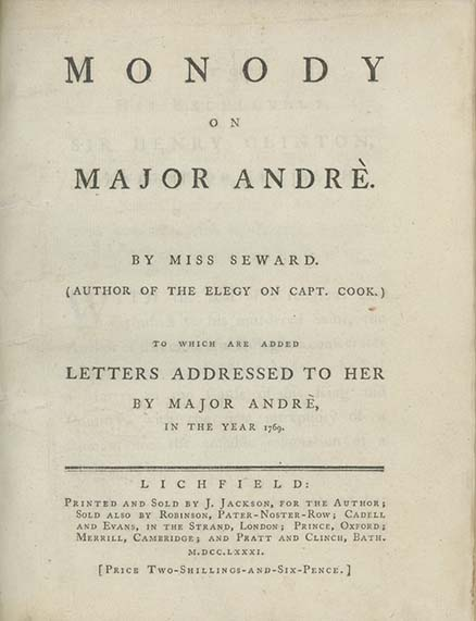 Monody on Major Andrè. . . . To Which are Added Letters Addressed to Her by Major Andrè, in the Year 1769. ANNA SEWARD.