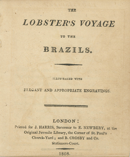 The Lobster's Voyage to the Brazils. Illustrated with Elegant and Appropriate Engravings. CHILDREN'S LITERATURE, Anonymous.