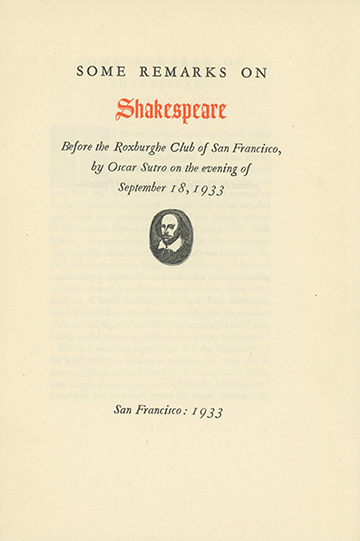 Some Remarks on Shakespeare Before the Roxburghe Club of San Francisco . . . on the Evening of September 18, 1933. GRABHORN PRESS, Oscar Sutro.