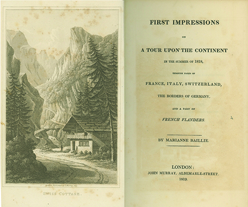 First Impressions on a Tour upon the Continent in the Summer of 1818, Through Parts of France, Italy, Switzerland, the Borders of Germany, and a Part of French Flanders. MARIANNE BAILLIE.