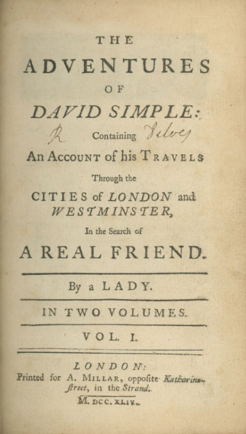 The Adventures of David Simple: Containing An Account of his Travels through the Cities of London and Westminster, in the Search of A Real Friend. By a Lady. SARAH FIELDING.