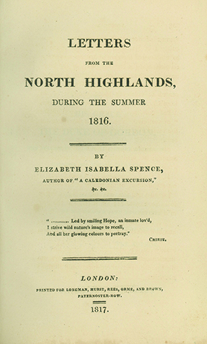 Letters from the North Highlands, During the Summer 1816. ELIZABETH ISABELLA SPENCE.