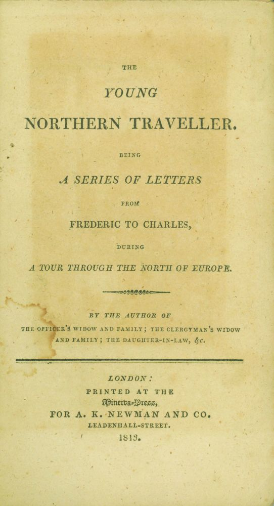 The Young Northern Traveller. Being a Series of Letters from Frederic to Charles, During a Tour Through the North of Europe. BARBARA HOFLAND.
