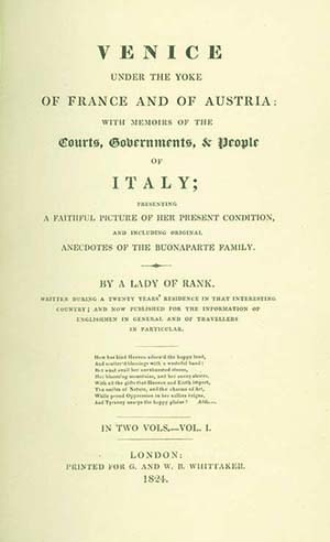 Venice under the Yoke of France and of Austria: with Memoirs of the Courts, Governments, & People of Italy . . . By a Lady of Rank. CATHERINE HYDE GOVION BROGLIO SOLARI.