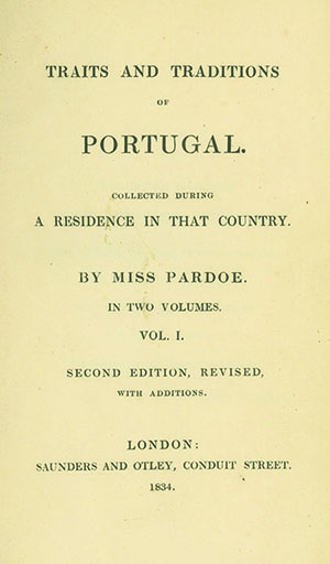 Traits and Traditions of Portugal. Collected during a Residence in that Country . . . Second Edition, Revised, with Additions. JULIA PARDOE.