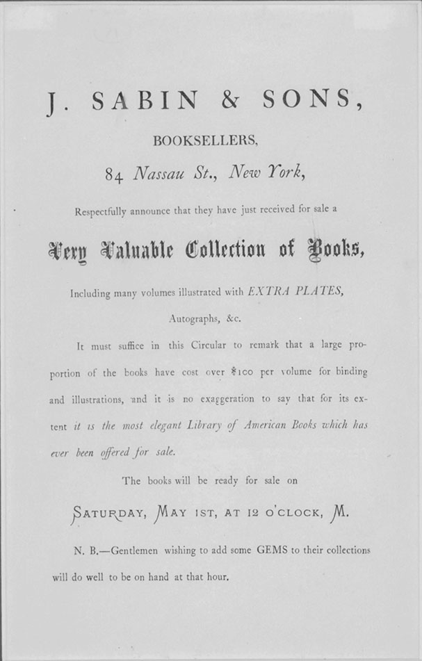 J. Sabin & Sons, Booksellers, 84 Nassau St., New York, Respectfully announce that they have just received for sale a Very Valuable Collection of Books . . . [caption title]. AMERICAN BOOKSELLING, Joseph Sabin, Bookseller.