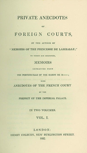 """Private Anecdotes of Foreign Courts, by the Author of """"Memoirs of the Princesse de Lamballe."""" CATHERINE HYDE GOVION BROGLIO SOLARI."""