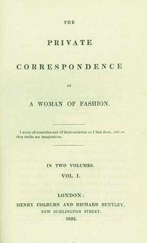 The Private Correspondence of a Woman of Fashion. HARRIET PIGOTT.