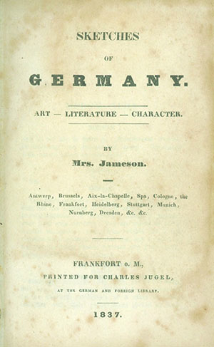Sketches of Germany. Art - Literature - Character. ANNA BROWNELL JAMESON.