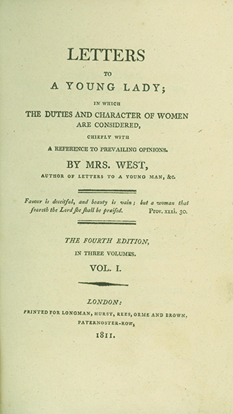 Letters to a Young Lady, in Which the Duties and Character of Women are Considered, Chiefly With Reference to Prevailing Opinions. JANE WEST.