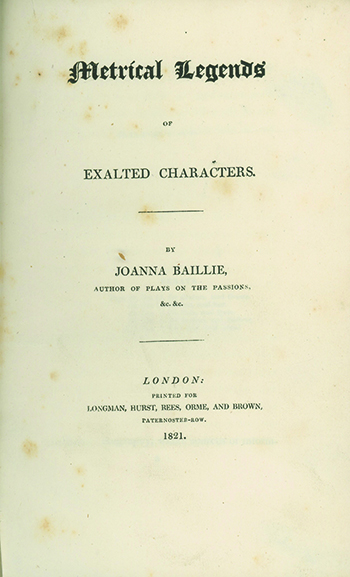 Metrical Legends of Exalted Characters. JOANNA BAILLIE.
