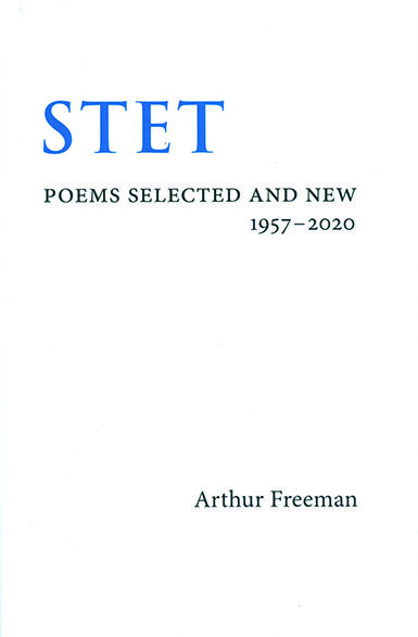 STET: Poems Selected and New 1957-2020. ARTHUR FREEMAN.