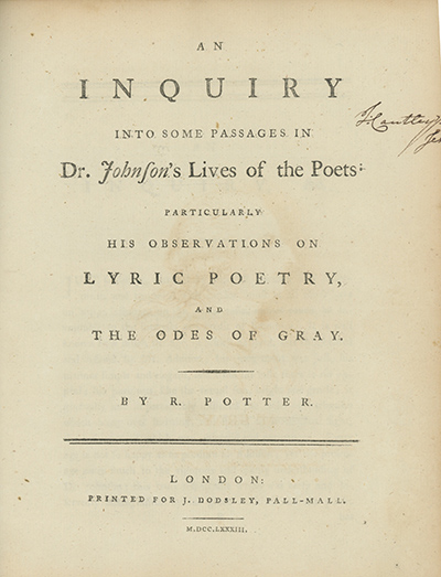 An Inquiry into Some Passages in Dr. Johnson's Lives of the Poets: Particularly His Observations on Lyric Poetry, and the Odes of Gray. SAMUEL JOHNSON, Robert Potter.