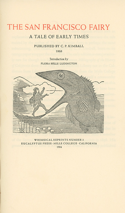 The San Francisco Fairy: A Tale of Early Times. Published by C. P. Kimball 1868. Introduction by Flora Belle Ludington. CHARLES P. KIMBALL.