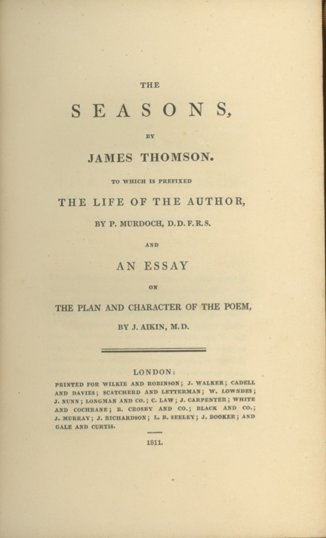 The Seasons . . . To Which is Prefixed the Life of the Author by P. Murdoch . . . and an Essay on the Plan and Character of the Poem, by J. Aikin. JAMES THOMSON.