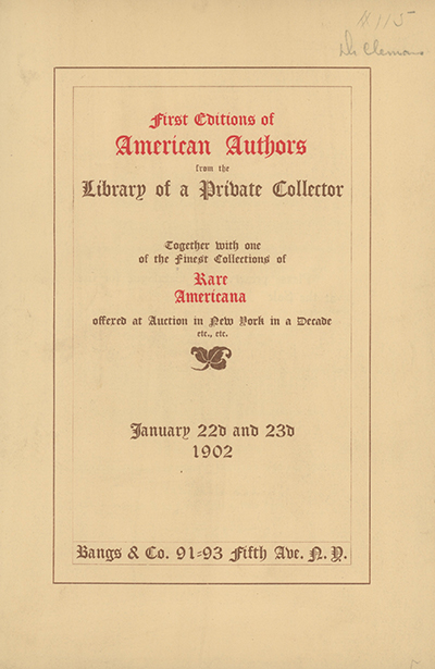 First Editions of American Authors, Unusual sets of Emerson, Hawthorne, Irving, Etc., from the Library of a Private Collector, Together with one of the Finest Collections of Rare Americana Offered at Auction in New York in a Decade . . . To be Sold at Auction Wednesday and Thursday January 22d and 23d, 1902. BOOK AUCTION CATALOGUE.