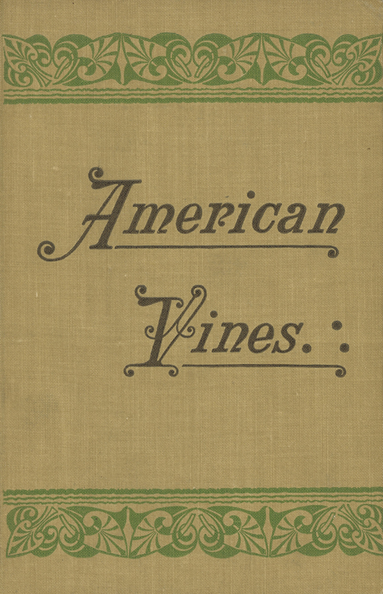 American Vines (Resistant Stock): Their Adaptation, Culture, Grafting and Propagation . . . Complete Translation of the Second Edition by Raymond Dubois and Edmund H. Twight. PIERRE AND LOUIS RAVAZ VIALA.