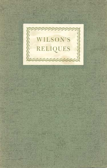 Three Reliques of Ancient Western Poetry. Collected By Edmund Wilson From the Ruins of the Twentieth Century. EDMUND WILSON.