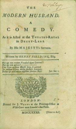 The Modern Husband. A Comedy. As it is Acted at the Theatre-Royal in Drury-Lane. HENRY FIELDING